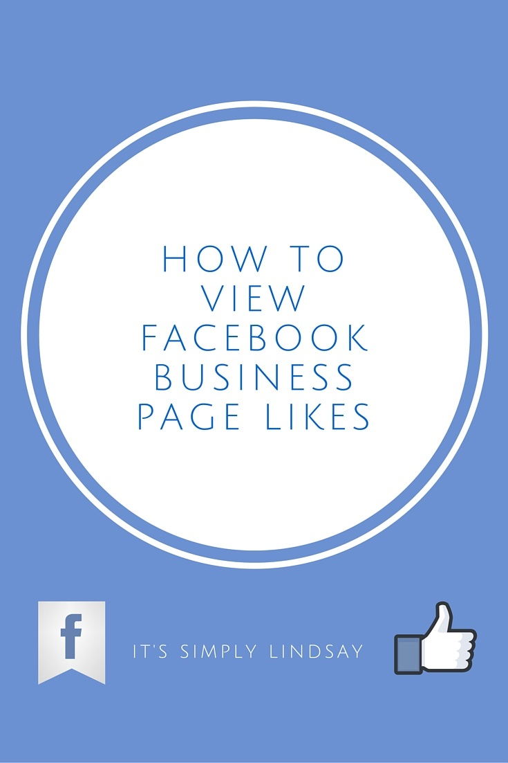 How to view Facebook business account likes - It's Simply Lindsay