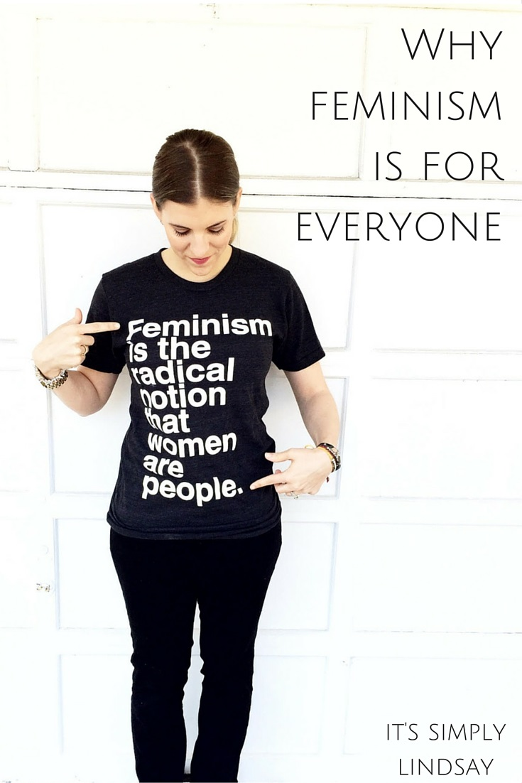 Why feminism is for everyone It's Simply Lindsay