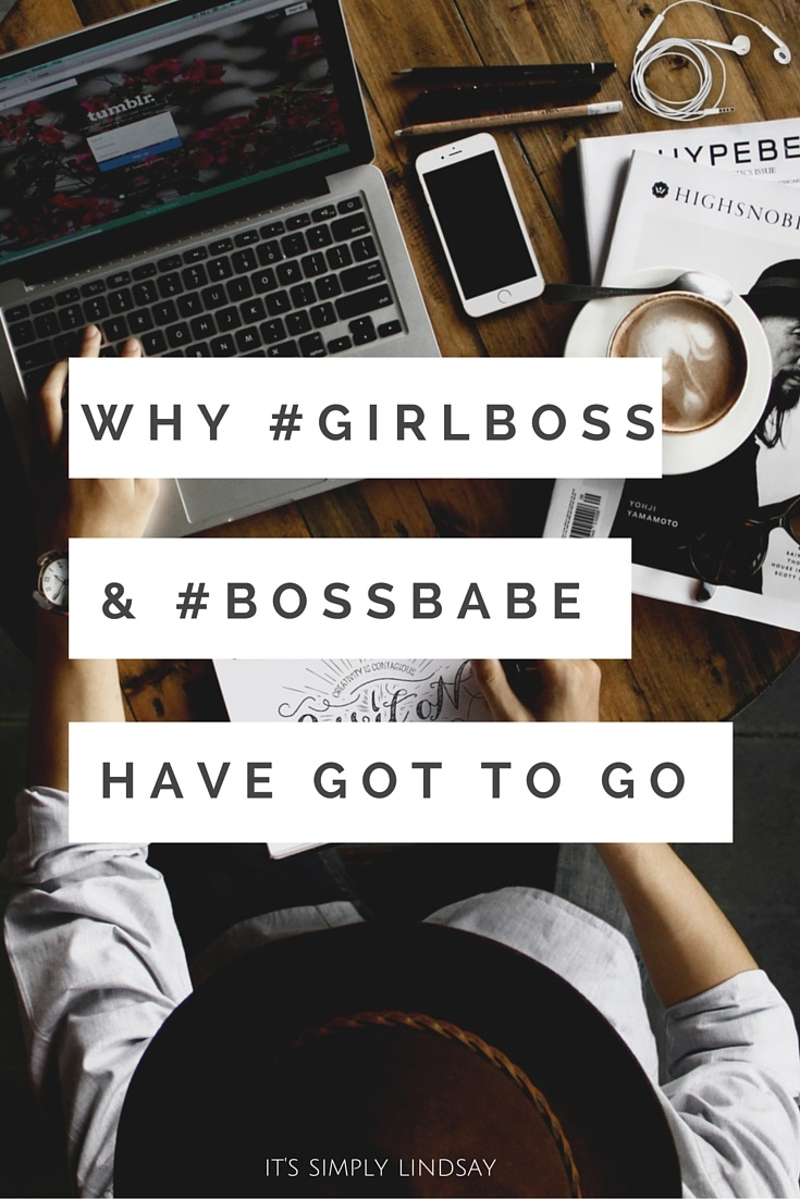 Why girl boss and boss babe have got to go- It's Simply Lindsay